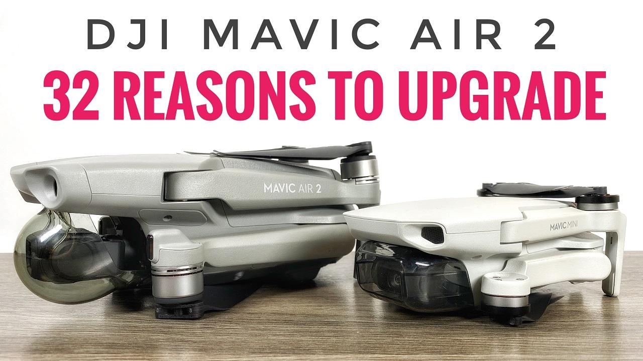 32 reason to upgrade from the Mavic Mini to the Mavic Air 2.
