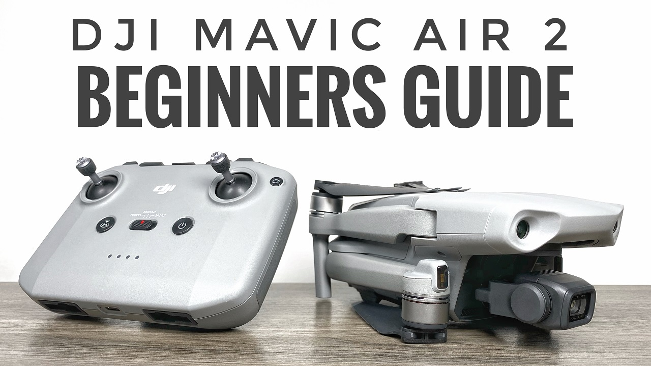 Mavic Air 2 beginners guide and tutorial for new pilots.