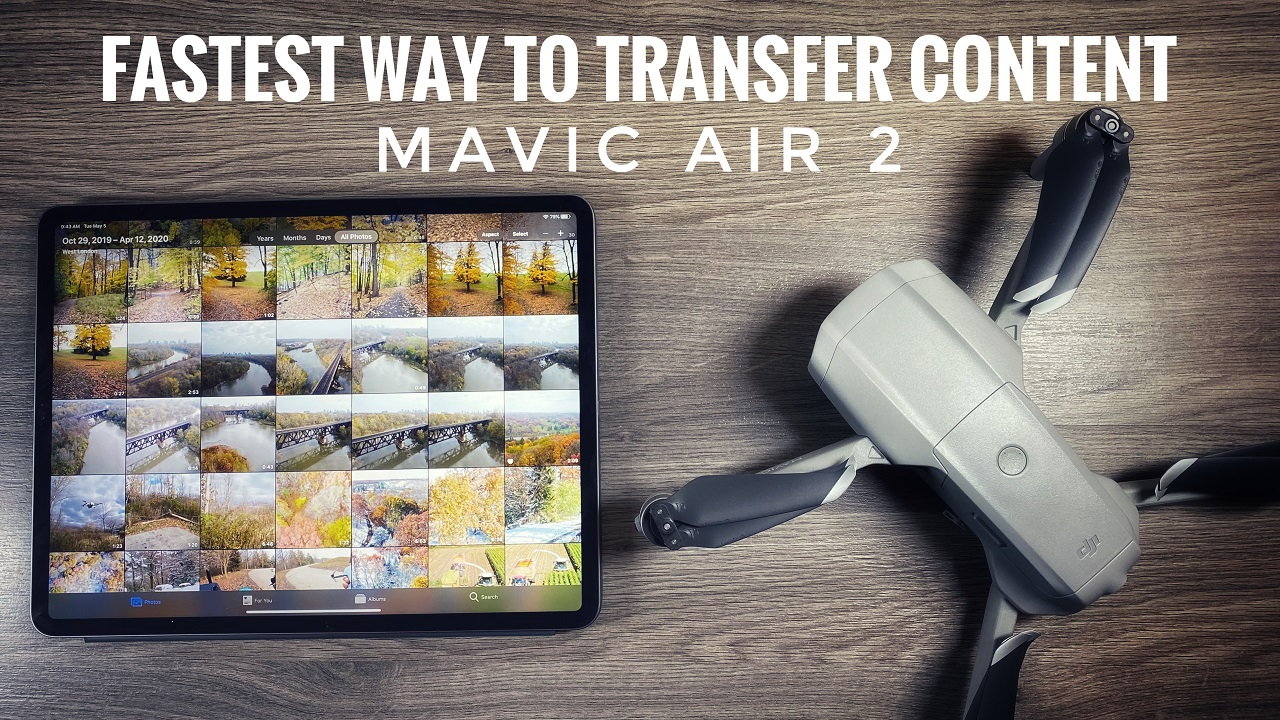 Fastest way to transfer your Mavic Air 2 files to your mobile device.