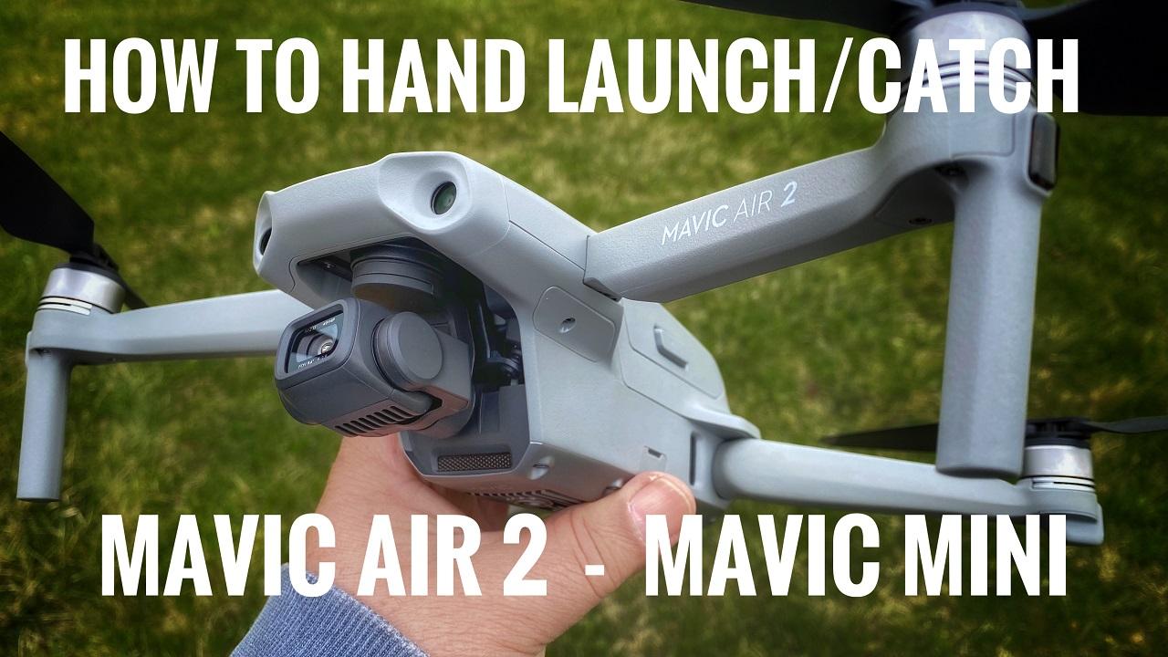 How to hand launch and hand catch the DJI Mavic Air 2 and the DJI Mavic Mini.