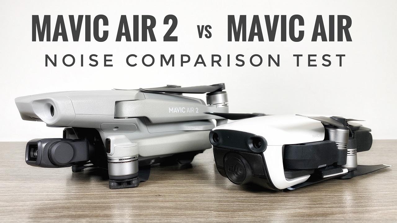 DJI Mavic Air 2 noise comparison versus original Mavic Air.