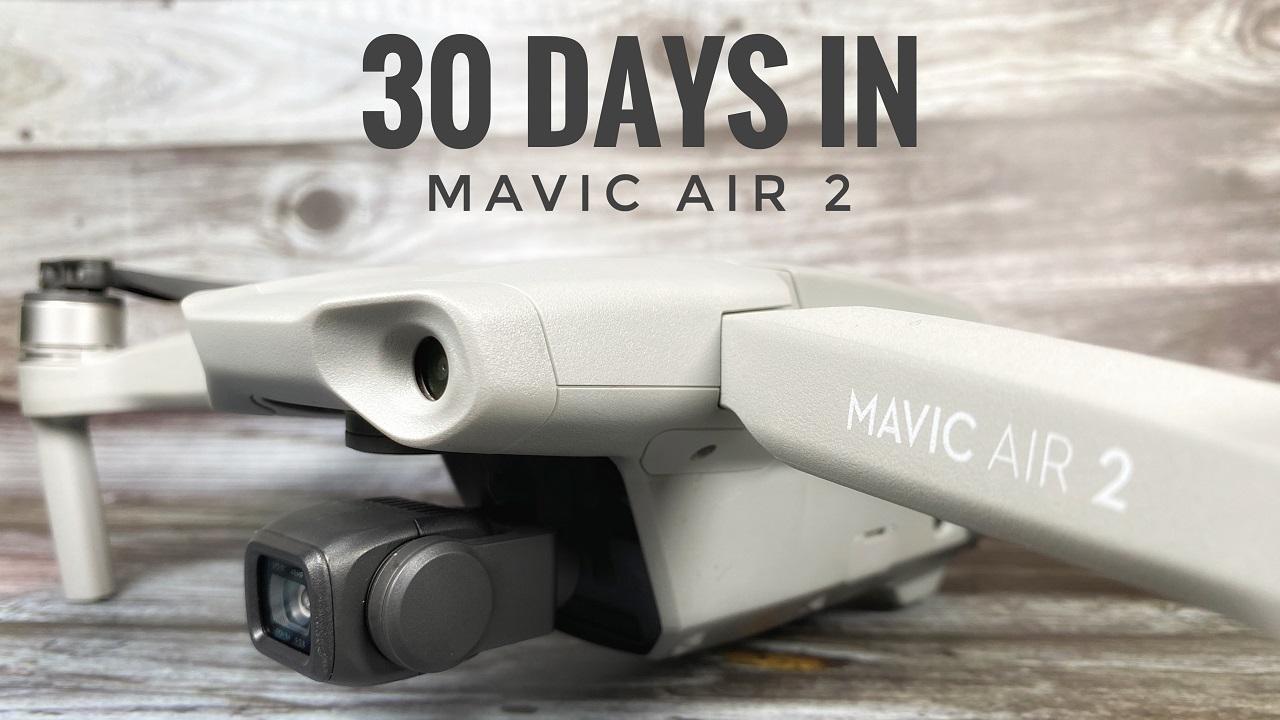 DJI Mavic Air 2 30 days in review.
