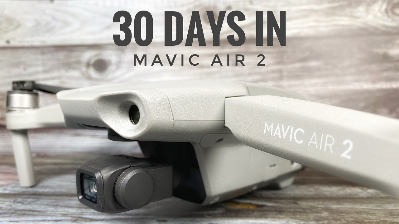 DJI Mavic Air 2 30 days in review.