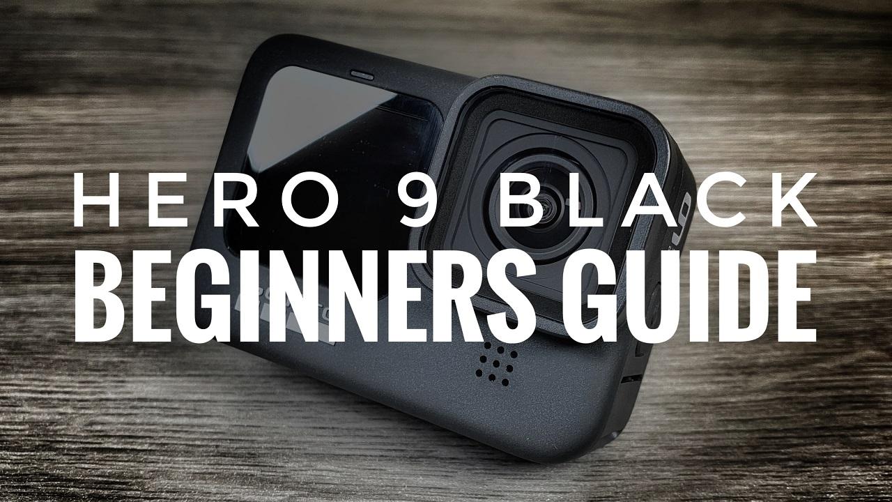GoPro Hero 9 Black Beginners Guide.