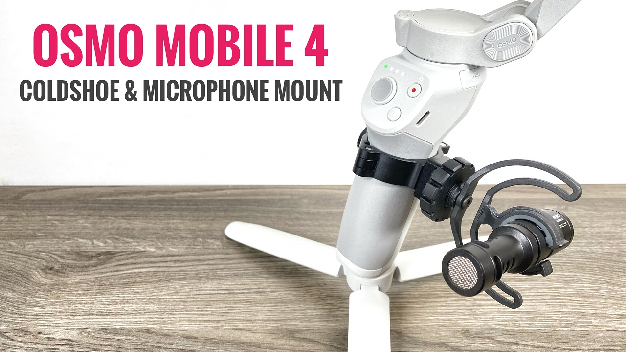 How to add a cold shoe and microphone to the DJI OM4.