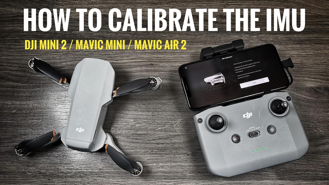 DJI Mini 2 how the calibrate the IMU