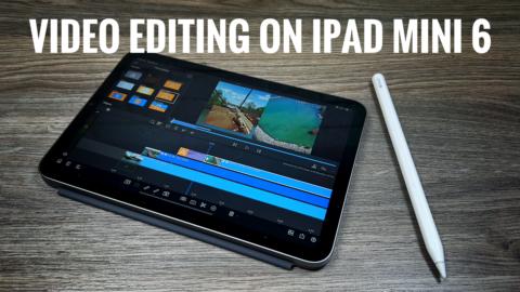 iPad Mini 6 and LumaFusion