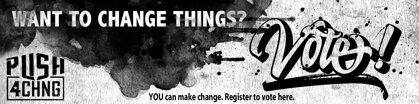 Want to change things? Vote