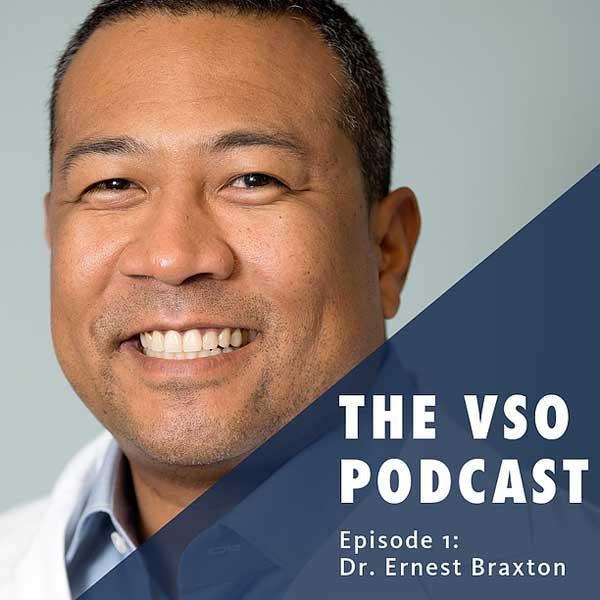 Dr. Braxton VSO podcast