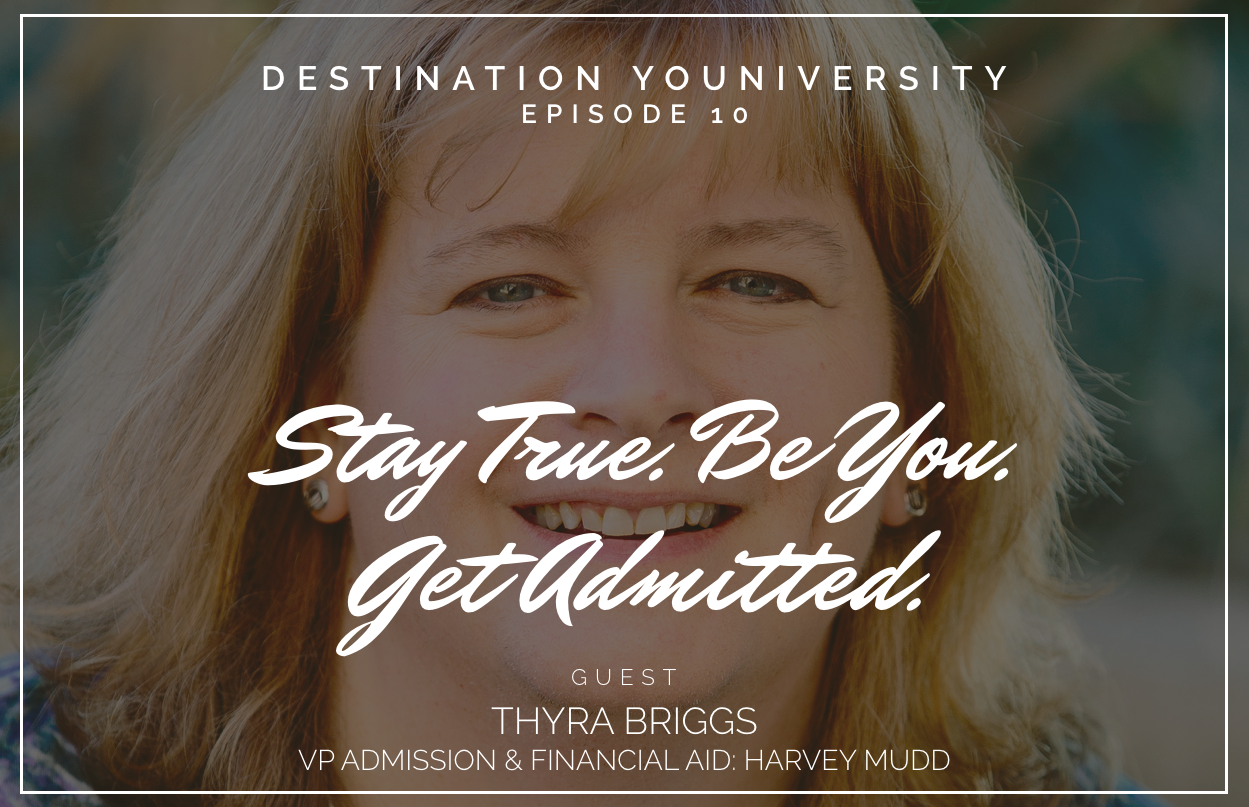 Episode 10 Stay True. Be You. Get Admitted