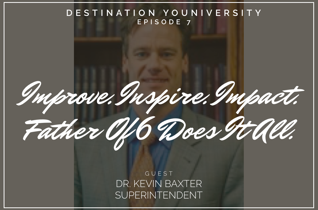 Episode 7 Improve. Inspire. Impact. Father of Six Does It All