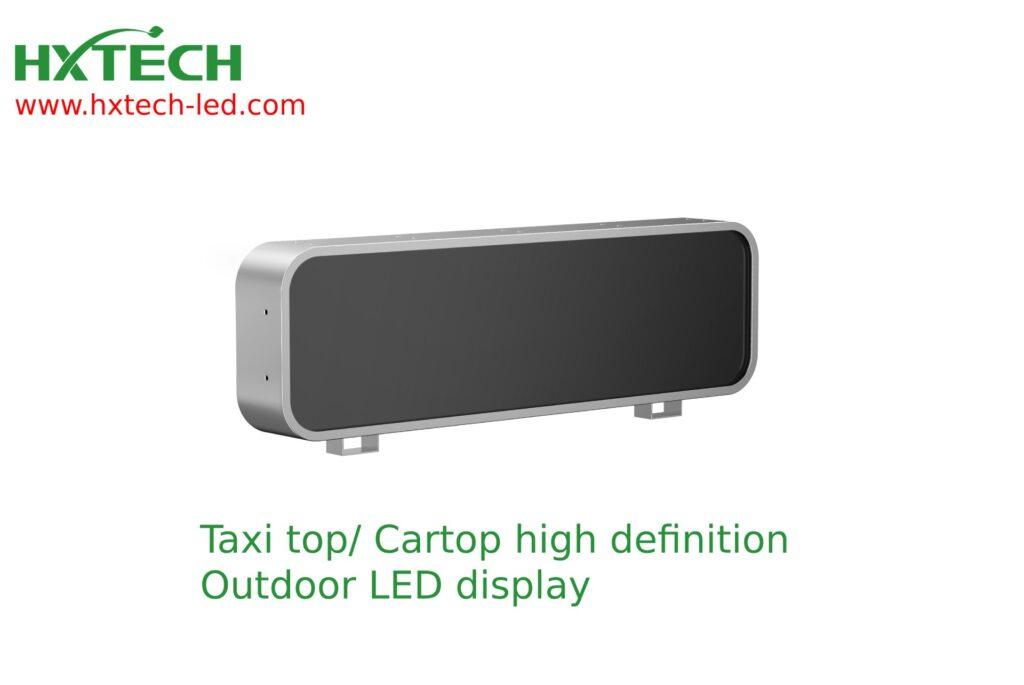 HXTECH newest taxi top/ car top LED display P2.5