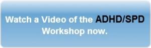 ADHD/SPD Workshop