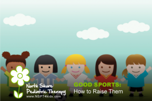Strategies for Raising a Good Sport