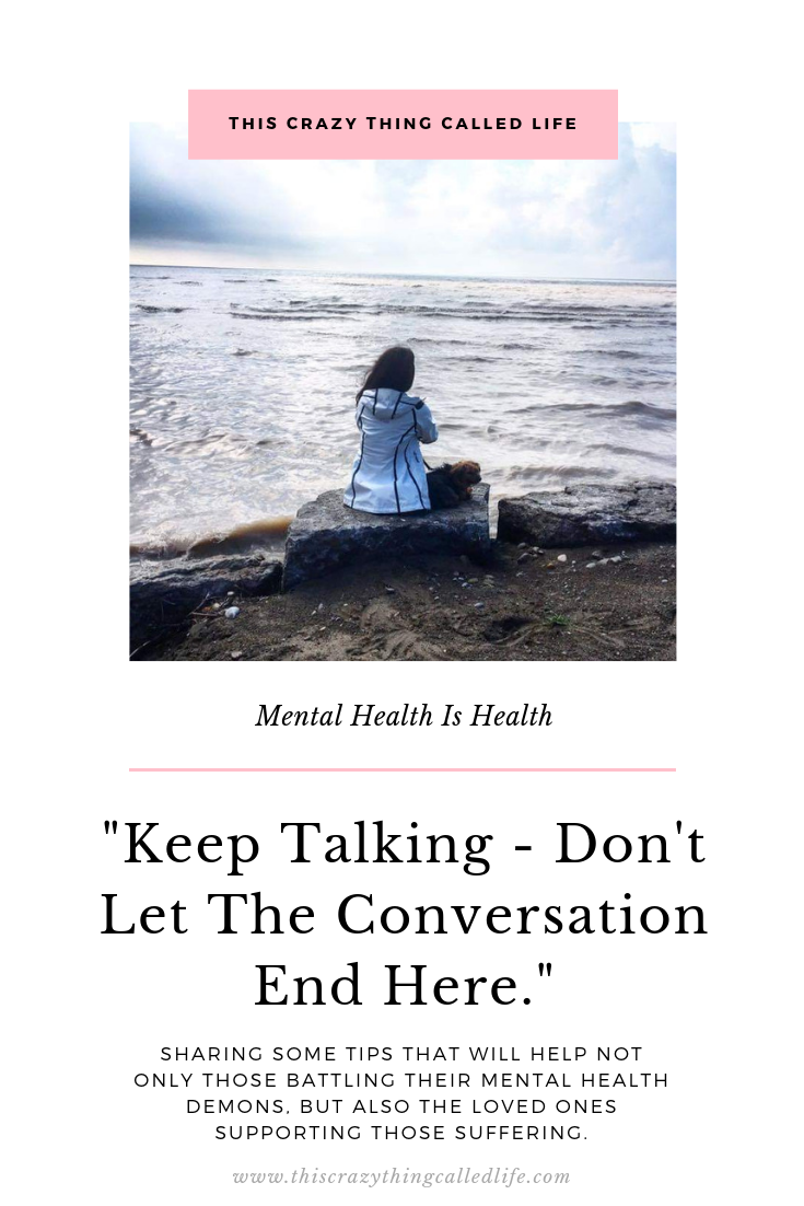 This Crazy Thing Called Life Keep Talking Mental Health