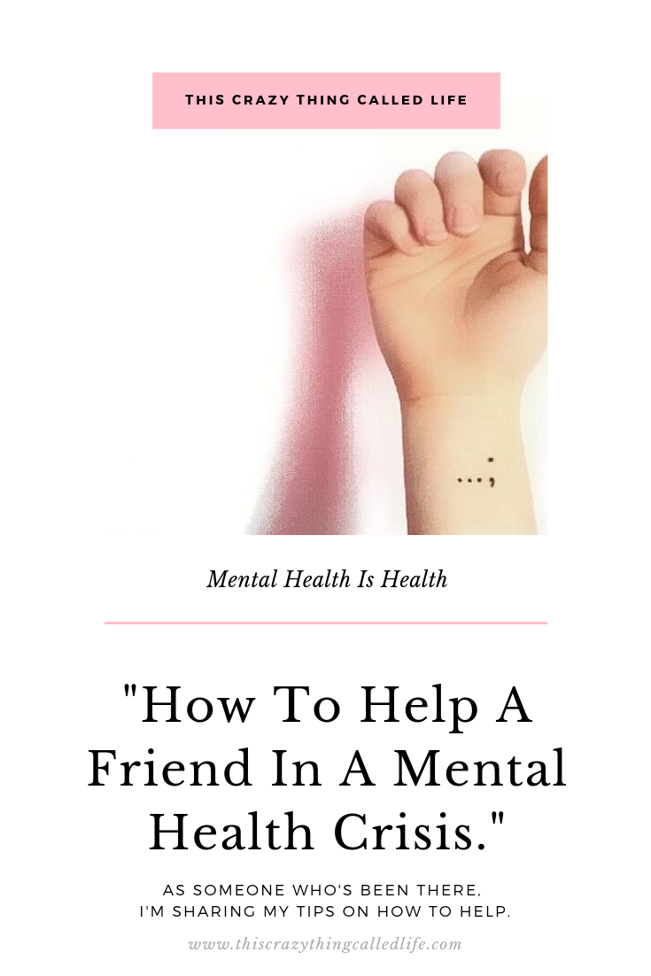 This Crazy Thing Called Life 29 Secrets How To Help A Friend In Mental Health Crisis