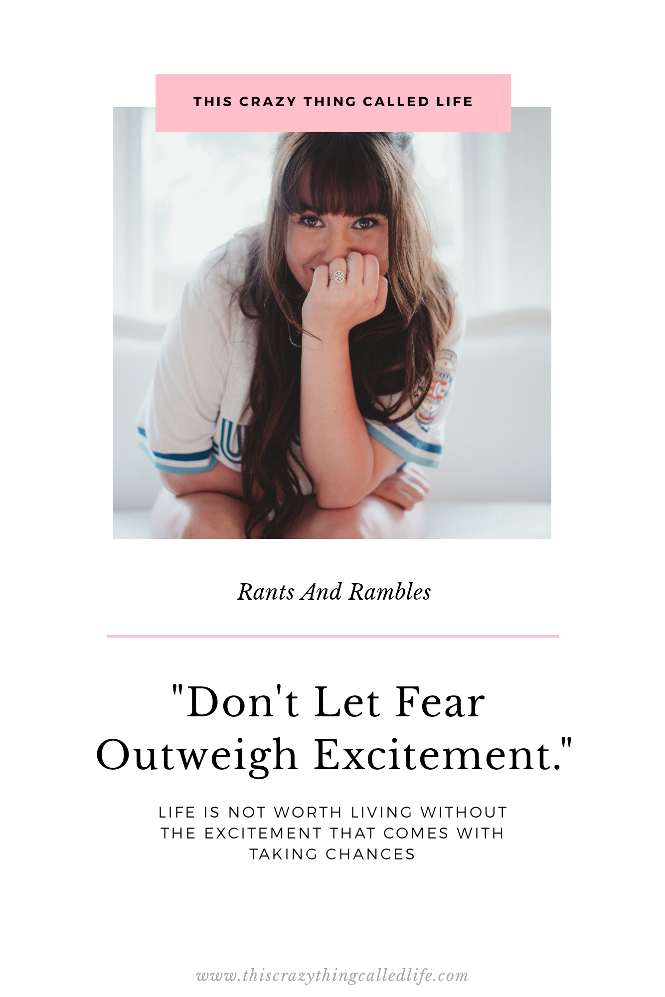 Don't Let The Fear Outweigh The Excitement