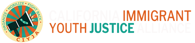 CIYJA - California Immigrant Youth Justice Alliance