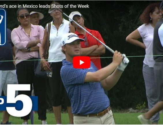 Jonathan Byrd's Ace in Mexico leads Shots of the Week