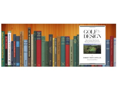 Golf Books #350 (Golf by Design: How to Lower Your Score by Reading the Features of a Course)