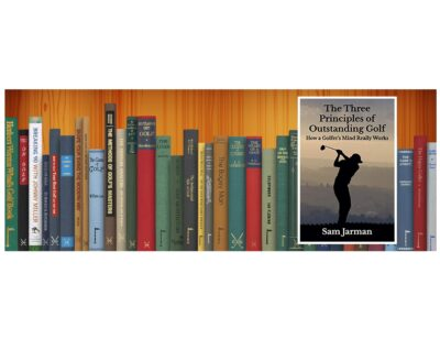 Golf Books #379 (The Three Principles of Outstanding Golf: How A Golfer's Mind Really Works: 1 (Golf Performance)