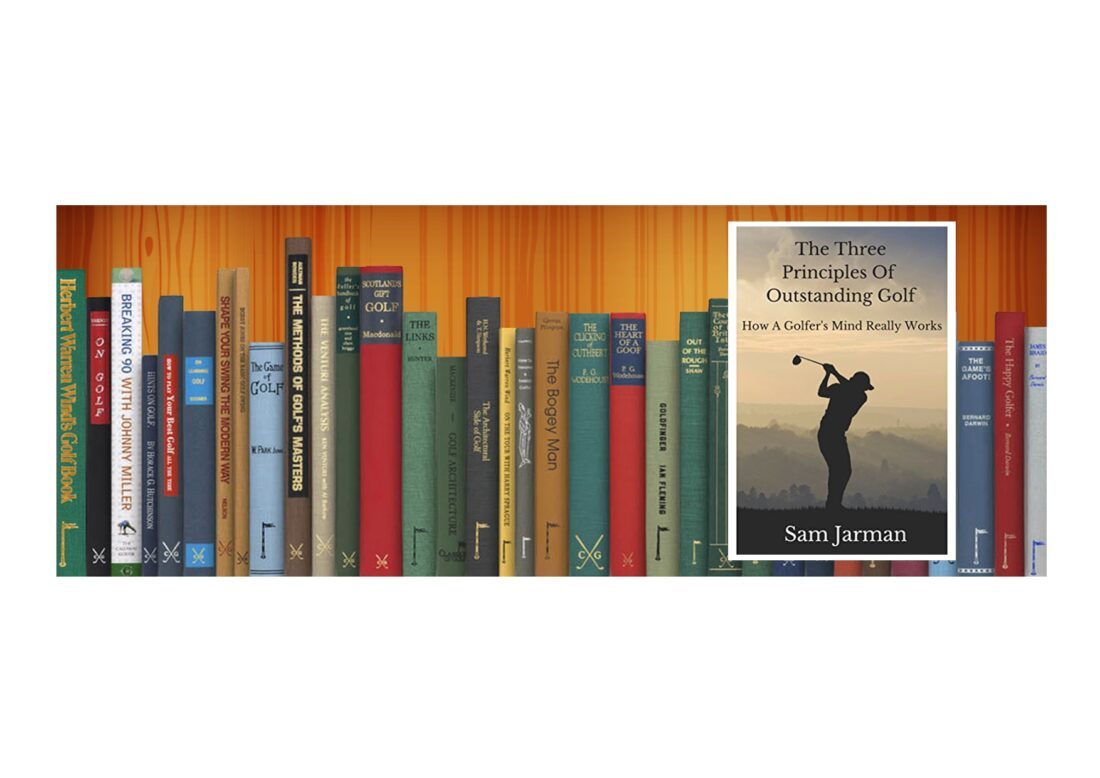 Golf Books #386 (The Three Principles of Outstanding Golf: How A Golfer's Mind Really Works)
