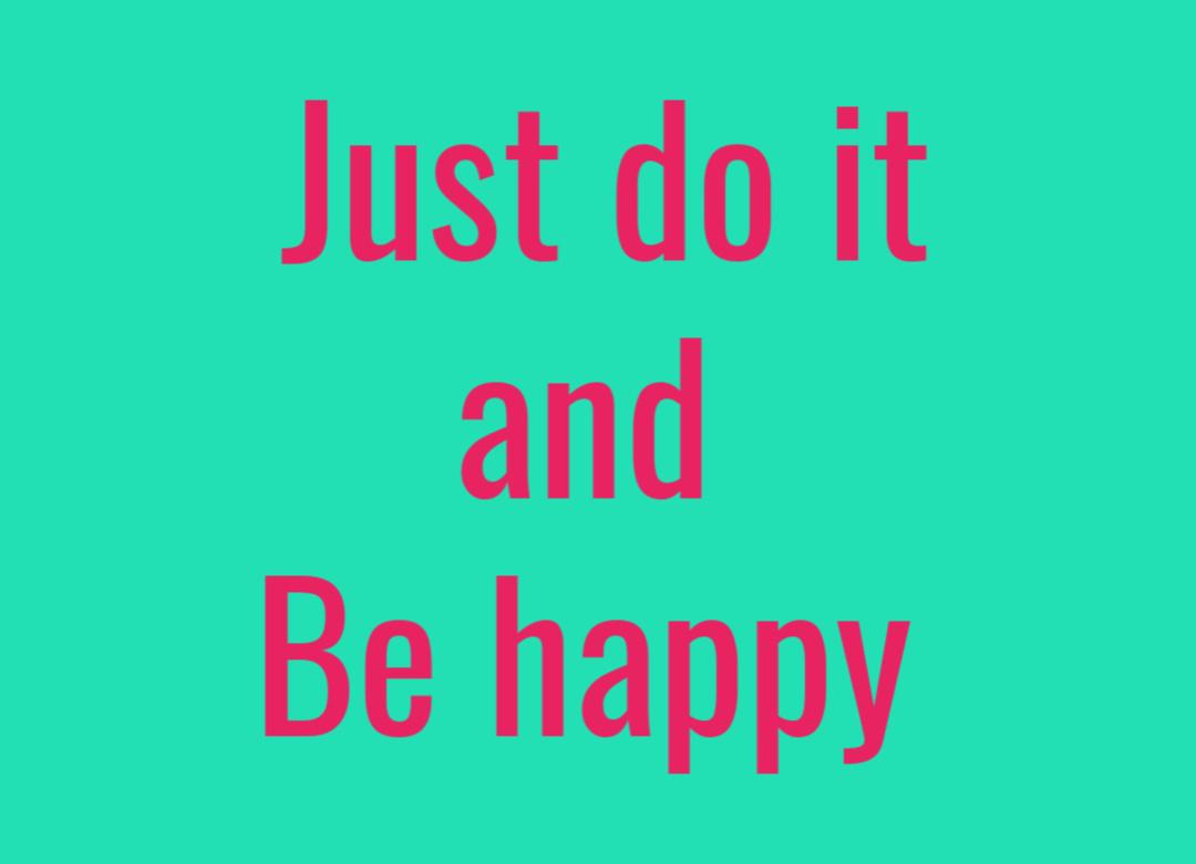 just do it_be happy_eshetstyle