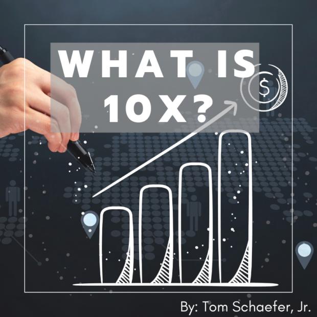 What is 10X Tom Schaefer Jr.