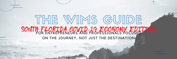 The WIMS Guide CoVid 19 Edition South Florida