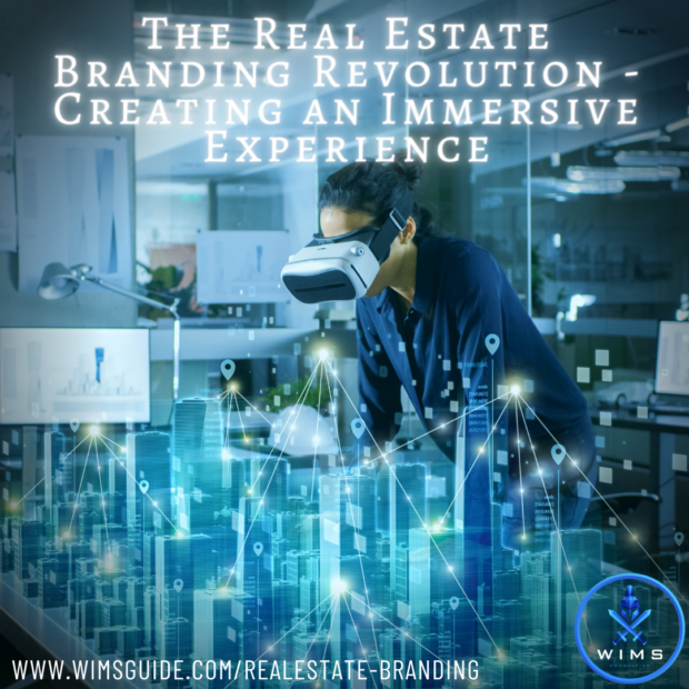 The Real Estate Branding Revolution - Creating an Immersive Experience WIMS Consulting