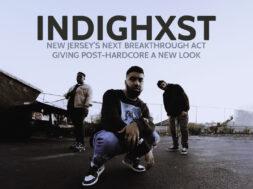 INDIGHST – Next Breakthrough Post-Hardcore band