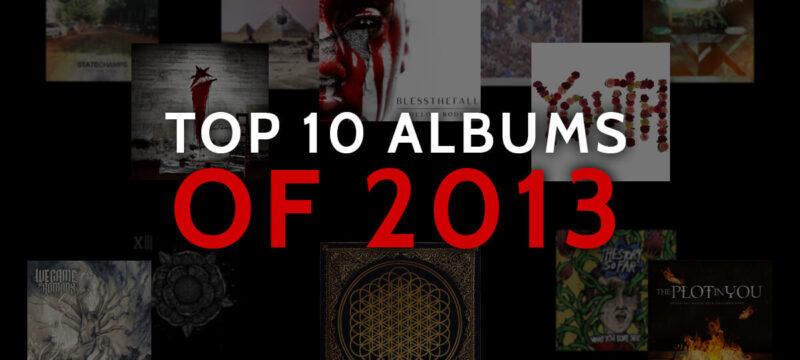 Top 10 Albums of 2013 – CaliberTV post-hardcore metalcore deathcore pop punk