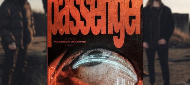 Kingdom Of Giants – Passenger 2020 album review CaliberTV