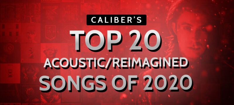 Caliber's Top 20 Acoustic and Reimagined Songs of 2020