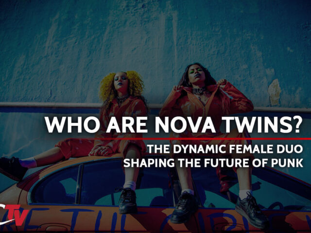 WHO ARE NOVA TWINS? – THE DYNAMIC FEMALE DUO SHAPING THE FUTURE OF PUNK