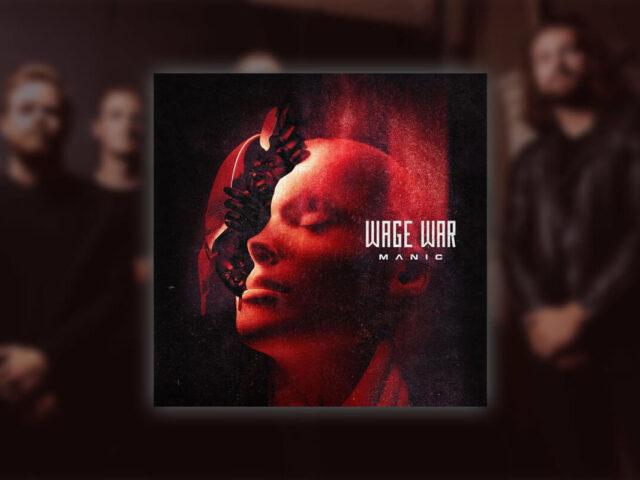 Review: Wage War – 'Manic'