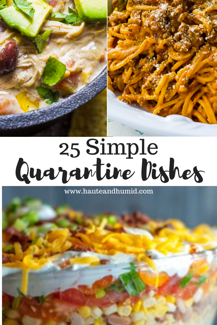 25 quarantine meals | Stuck at Home Recipes by popular Houston lifestyle blog, Haute and Humid: Pinterest image of easy stuck at home meals.