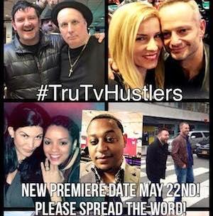 """New Premier Date for TruTV's """" The Hustlers"""""""