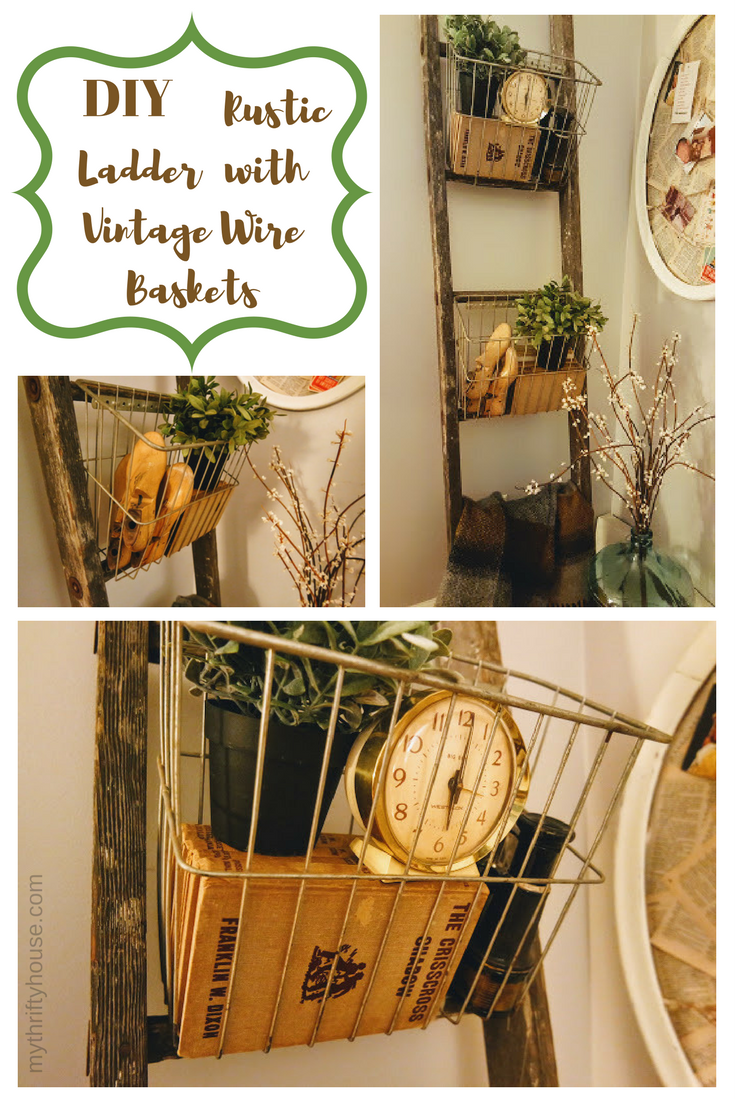 DIY Rustic Ladder with Vintage Wire Baskets from My Thrifty House