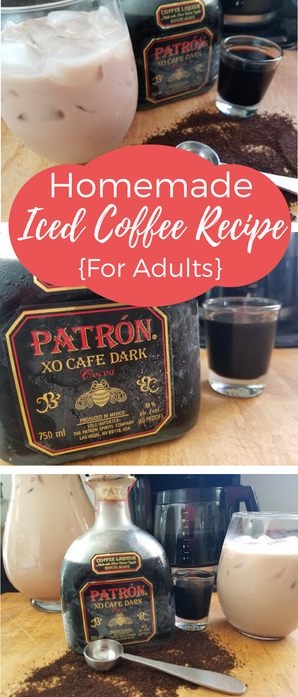 Adult beverage Homemade Iced Coffee Recipe with Cafe Patron