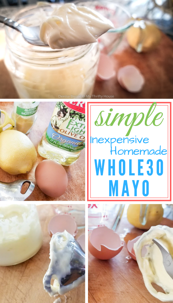 Simple, inexpensive, homemade Whole30 may for salad dressing, dips and marinades