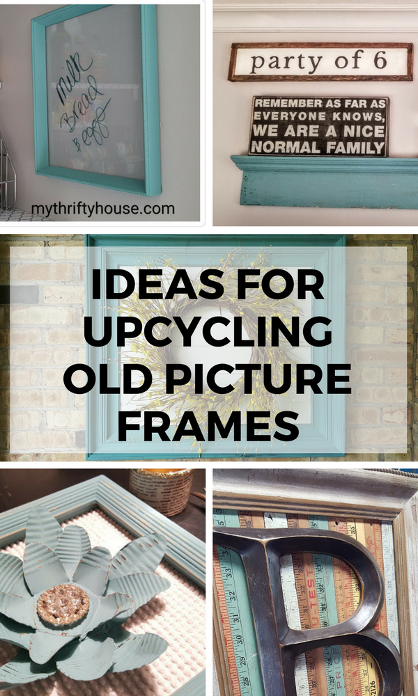 Ideas for Upcycling Old Picture Frames