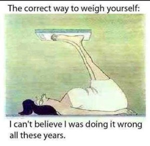 Wrong way to weigh yourself