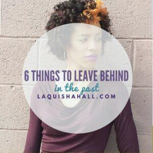 6 Things to Leave Behind