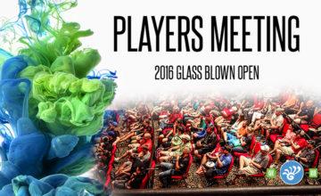Glass Blown Open Players Meeting