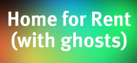 Home for rent with ghosts