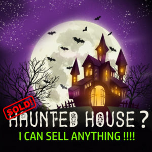 """Halloween house image saying """"I can sell anything"""""""