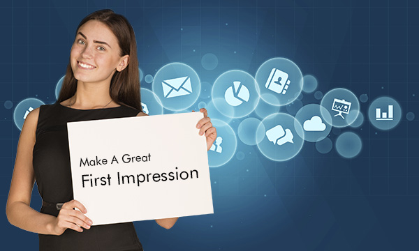 You Have One Chance to Make a Good Impression