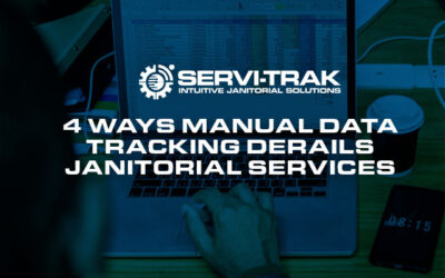 4 Ways Manual Data Tracking Derails Janitorial Services