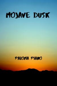 Paloma Piano - Mojave Dusk